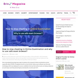 How to stop cheating in Online Examination and why to use safe exam browser? - Erin Magazine