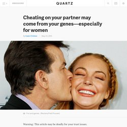 Cheating on your partner may come from your genes—especially for women