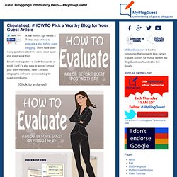 Cheatsheet: #HOWTO Pick a Worthy Blog for Your Guest Article
