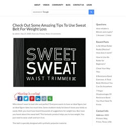 Check out Some Amazing Tips to Use Sweat Belt for Weight Loss