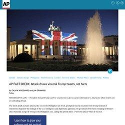 AP FACT CHECK: Attack draws visceral Trump tweets, not facts