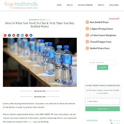 Here is What You Need To Check Next Time You Buy Bottled WaterHere is What You Need To Check Next Time You Buy Bottled Water