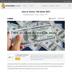 How to Check 100 Dollar Bill? - Instructables