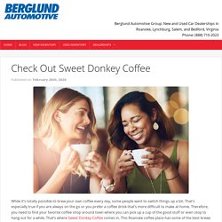 Check Out Sweet Donkey Coffee Soon - Berglund Cars