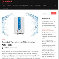 Check Out The Latest List Of Best Instant Water Heater - Tech Wired
