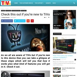 Check this out if you're new to TiVo