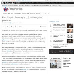 Factchecker: Romney's '12 million jobs' promise