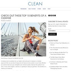 Check out These Top 10 Benefits of a Cleanse