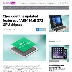 Check out the updated features of ARM Mali G72 GPU chipset