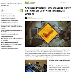 Checkbox Syndrome: Why We Spend Money on Things We Don't Need (and How to Avoid It)