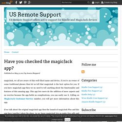 Have you checked the magicJack app? - US Remote Support