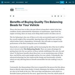 Benefits of Buying Quality Tire Balancing Beads for Your Vehicle: checkeredtire — LiveJournal