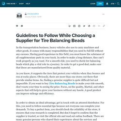Guidelines to Follow While Choosing a Supplier for Tire Balancing Beads