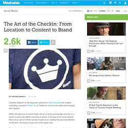 The Art of the Checkin: From Location to Content to Brand