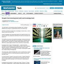 Google's fact-checking bots build vast knowledge bank - tech - 20 August 2014
