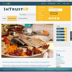 Checking credit score before marriage – Do you think it is important?