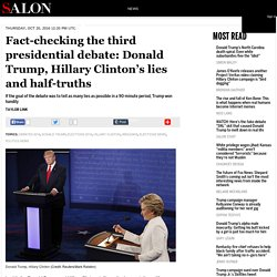 Fact-checking the third presidential debate: Donald Trump, Hillary Clinton's lies and half-truths