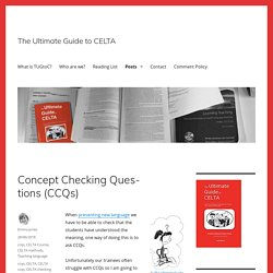 Concept Checking Questions (CCQs) – The Ultimate Guide to CELTA