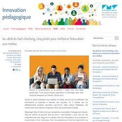 Au-delà du fact-checking, cinq pistes pour renforcer l'éducation aux médias