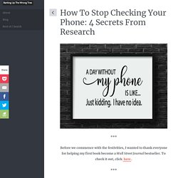 How To Stop Checking Your Phone: 4 Secrets From Research