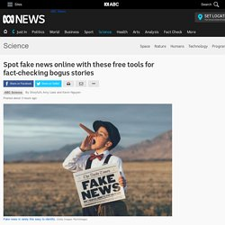 Spot fake news online with these free tools for fact-checking bogus stories - Science News - ABC News