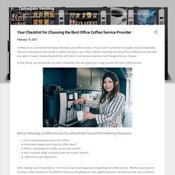Your Checklist for Choosing the Best Office Coffee Service Provider