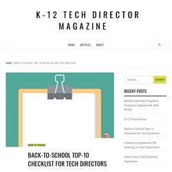 Back-to-School Top-10 Checklist for Tech Directors – K-12 Tech Director Magazine