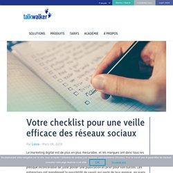 Votre checklist pour une veille efficace des réseaux sociaux