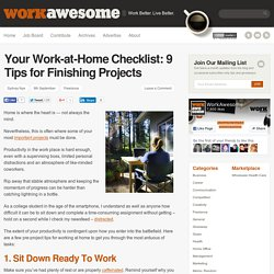 Your Work-at-Home Checklist: 9 Tips for Finishing Projects