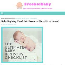 Baby Registry Checklist: Essential Must-Have Items! - FreebieBaby