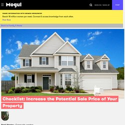 Checklist: Increase the Potential Sale Price of Your Property - Mogul