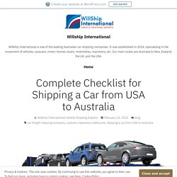 Complete Checklist for Shipping a Car from USA to Australia – Willship International