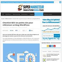 Checklist SEO: les points clés pour référencer un blog Wordpress