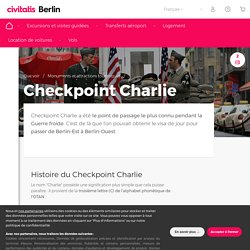 Checkpoint Charlie - Le passage frontalier le plus connu de Berlin