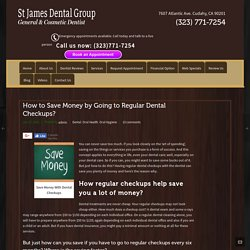 How to Save Money by Going to Regular Dental Checkups? – Home