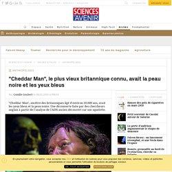cheddar-man-le-plus-vieux-britannique-connu-avait-la-peau-noire-et-les-yeux-bleus_120593