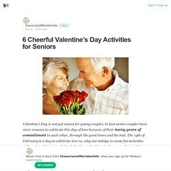6 Cheerful Valentine's Day Activities for Seniors