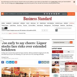Too early to say cheers: Liquor stocks face risks over extended lockdown