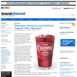 "Cheerwine: America's Local Soft Drink ""Legend"" With a Big Heart"