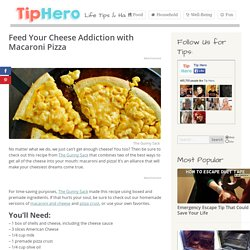 Feed Your Cheese Addiction with Macaroni Pizza
