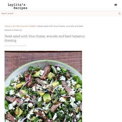 Steak salad with blue cheese and avocado - Laylita's Recipes