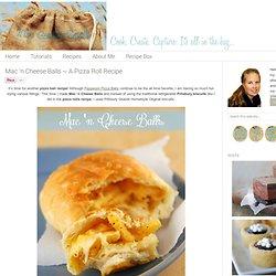 Mac 'n Cheese Balls ~ A Pizza Roll Recipe