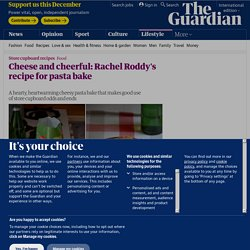 Cheese and cheerful: Rachel Roddy's recipe for pasta bake