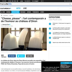 """Cheese, please"" : l'art contemporain a de l'humour au château d'Oiron"