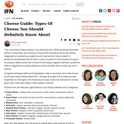 Cheese Guide: Types Of Cheese You Should Definitely Know About : IFN