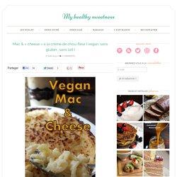 """Mac & """"cheese"""" à la crème de chou-fleur { vegan, sans gluten , sans lait } - My healthy sweetness"""