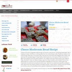 Cheese Mushroom Bread Recipe - Cook Safari