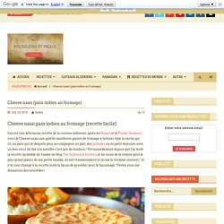 Cheese naan (pain indien au fromage)