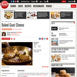 Baked Goat Cheese Recipe : Ina Garten