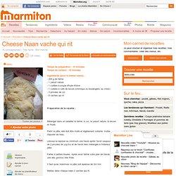 Cheese Naan - Recette de cuisine Marmiton : une recette